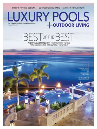 Luxury Pools + Outdoor Living Fall/ Winter 2017